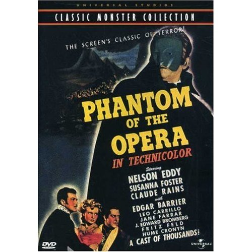 The Phantom of the Opera starring Nelson Eddy, Susanna Foster and Claude Rains