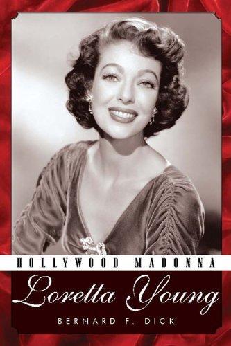 Hollywood Madonna - Loretta Young by Bernard F. Dick