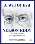 A Will Of Evil: Nelson Eddy's Unpublished Novel